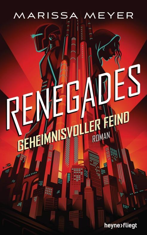 Renegades - Geheimnisvoller Feind von Marissa Meyer